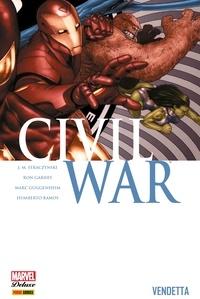 Marc Guggenheim et J. Michael Straczynski - Civil War T02 - Vendetta.