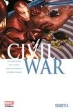 Marc Guggenheim et Humberto Ramos - Civil War Tome 2 : Vendetta.