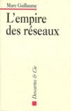 Marc Guillaume - L'empire des réseaux.