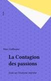 Marc Guillaume - La Contagion des passions - Essai sur l'exotisme intérieur.