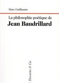 Marc Guillaume - La philosophie poétique de Jean Baudrillard.