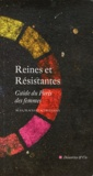Marc Guillaume - Reines et Résistantes - Guide du Paris des femmes - Rues, places et autres lieux.