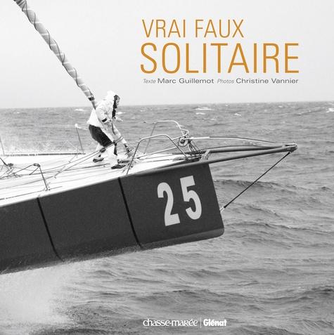 Marc Guillemot et Christine Vannier - Vrai faux solitaire.