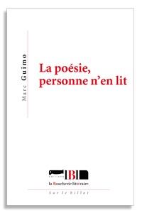 Marc Guimo - La poésie, personne n'en lit.