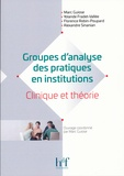 Marc Guiose - Groupes d'analyse des pratiques en institutions - Clinique et théorie.