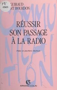 Marc Guiraud et Laurent Bourdon - Réussir son passage à la radio.