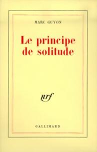 Marc Guyon - Le principe de solitude.