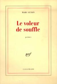 Marc Guyon - Le voleur de souffle.