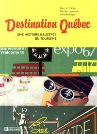 Destination Québec - Une histoire illustrée du tourisme.pdf