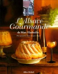 Marc Haeberlin et Elisabeth Scotto - L'Alsace gourmande de Marc Haeberlin.