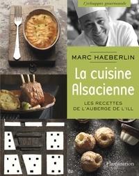 Marc Haeberlin - La cuisine alsacienne - Les recettes de l'Auberge de l'Ill.