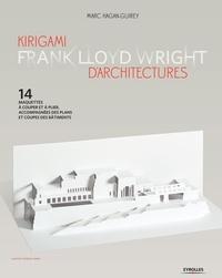 Marc Hagan-Guirey - Kirigami d'architectures Frank Lloyd Wright - 14 maquettes à couper et à plier, accompagnées des plans et coupes des bâtiments.