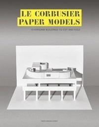 Marc Hagan-Guirey - Le Corbusier Paper Models - 10 Kirigami Buildings To Cut and Fold.