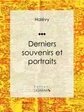 Marc Halévy et  Ligaran - Derniers souvenirs et portraits - Essai d'art.