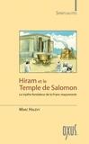 Marc Halévy - Hiram et le temple de Salomon - Le mythe fondateur de la Franc-maçonnerie.