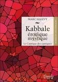 Marc Halévy - Kabbale érotique et mystique - Le Cantique des cantiques.