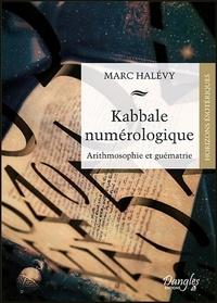 Kabbale numérologique- Arithmosophie et guématrie - Marc Halévy  