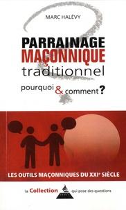 Marc Halévy - Le parrainage maçonnique traditionnel pourquoi et comment ?.
