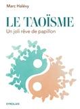 Marc Halévy - Le taoïsme.