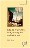 Marc Halévy - Les 33 marches maçonniques - Une échelle de Jacob.
