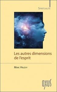 Les autres dimensions de l'esprit - Marc Halévy |