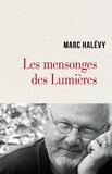 Marc Halévy - Les mensonges des Lumières - Pour sortir enfin de la Modernité.