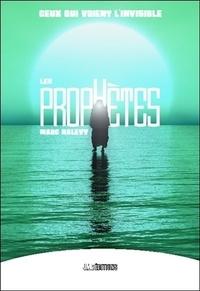 Marc Halévy - Les prophètes - Ceux qui voient l'invisible.