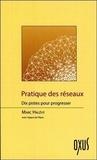 Marc Halévy - Pratique des réseaux - Dix pistes pour progresser.