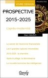 Marc Halévy - Prospective 2015-2025 - L'après-modernité.