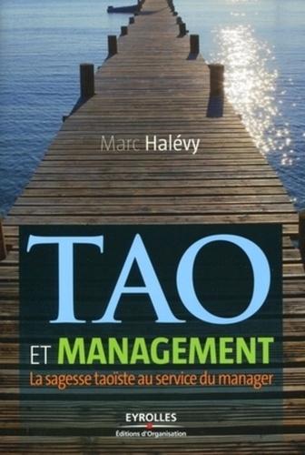 Tao et management. La sagesse taoïste au service du manager