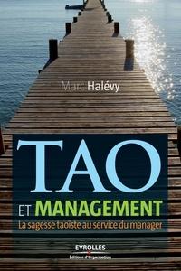 Marc Halévy - Tao et management - La sagesse taoïste au service du manager.