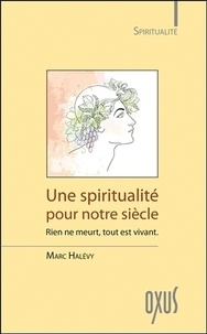Une spiritualité pour notre siècle - Rien ne meurt, tout est vivant.pdf
