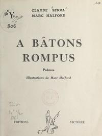 Marc Halford et Claude Serra - À bâtons rompus.