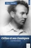Marc Hanrez - Céline et ses classiques - & autres essais.