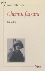 Marc Hanrez - Chemin faisant - Ballades.
