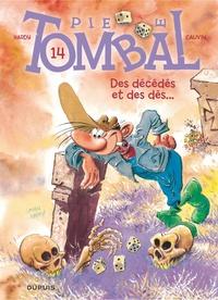 Marc Hardy et Raoul Cauvin - Pierre Tombal Tome 14 : Des décédés et des dés....