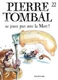 Marc Hardy et Raoul Cauvin - Pierre Tombal Tome 22 : Ne jouez pas avec la Mort !.