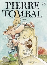 Marc Hardy et Raoul Cauvin - Pierre Tombal Tome 23 : Regrets éternels.