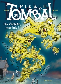 Marc Hardy et Raoul Cauvin - Pierre Tombal Tome 24 : On s'éclate, mortels !.