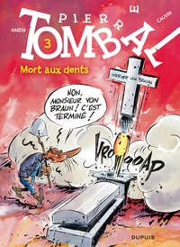 Marc Hardy et Raoul Cauvin - Pierre Tombal Tome 3 : Mort aux dents.