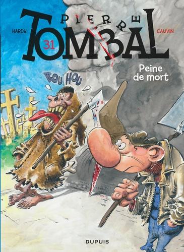 Marc Hardy - Pierre Tombal Tome 31 : Peine de mort.