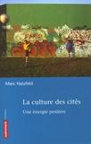 Marc Hatzfeld - La culture des cités - Une énergie positive.