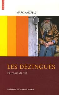Marc Hatzfeld - Les dézingués - Parcours de SDF.