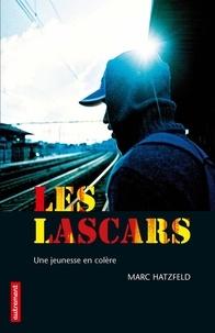 Marc Hatzfeld - Les lascars - Une jeunesse en colère.