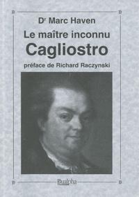 Marc Haven - Le maître inconnu Cagliostro.
