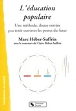 Marc Héber-Suffrin - L'éducation populaire - Une méthode, douze entrées pour tenir ouvertes les portes du futur.