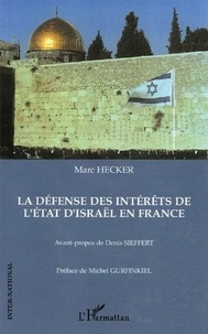 Marc Hecker - La défense des intérêts de l'Etat d'Israël en France.