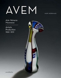 Marc Heiremans - AVEM - Arte vetraria muranese artistic production 1932-1972.
