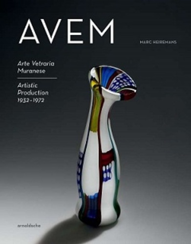 Marc Heiremans - AVEM - Arte vetraria muranese artistic production 1932-1972.