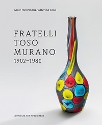 Marc Heiremans et Caterina Toso - Fratelli Toso Murano - 1902-1980.